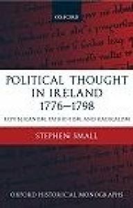 Political thought in Ireland, 1776-1798: republicanism, patriotism, and radicalism