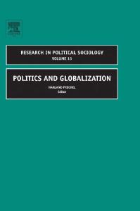 Politics and Globalization, Volume 15 (Research in Political Sociology)