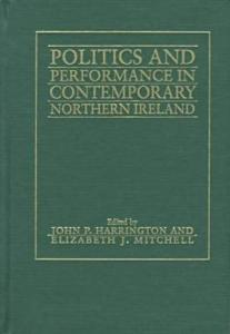 Politics and performance in contemporary Northern Ireland
