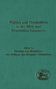 Politics and Theopolitics in the Bible and Postbiblical Literature (The Library of Hebrew Bible - Old Testament Studies)