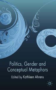 Politics, Gender and Conceptual Metaphors