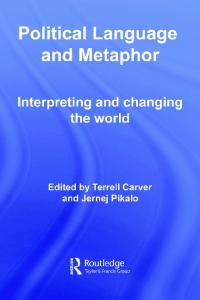 Politics, Language and Metaphor (Routledge Innovations in Political Theory)