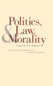 Politics, Law, and Morality: Essays by V. S. Soloviev