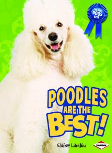 Poodles Are the Best! (The Best Dogs Ever)