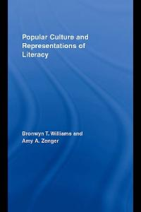 Popular Culture and Representations of Literacy (Rotledge Studies in Literacy)