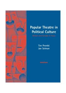 Popular Theatre in Political Culture: Britain and Canada in focus (Intellect Books - Play Text)