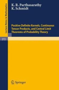 Positive Definite Kernels Continuous Tensor Products and Central Limit Theorems of Probability Theory