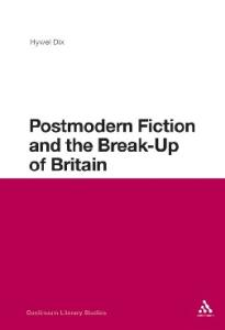 Postmodern Fiction and the Break-Up of Britain (Continuum Literary Studies)