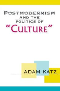 Postmodernism and the Politics of 'Culture'