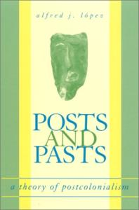 Posts and Pasts: A Theory of Postcolonialism