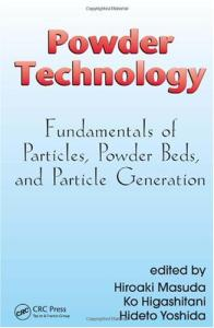 Powder Technology: Fundamentals of Particles, Powder Beds, and Particle Generation