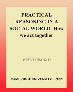 Practical Reasoning in a Social World: How We Act Together