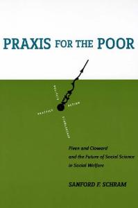 Praxis for the Poor: Piven and Cloward and the Future of Social Science in Social Welfare