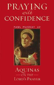 Praying with Confidence: Aquinas on the Lord's Prayer