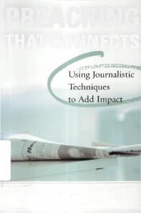 Preaching that Connects: Using Journalistic Techniques to Add Impact