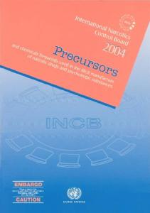 Precursors And Chemicals Frequently Used in the Illicit Manufacture of Narcotic Drugs And Psychotropic Substances 2004