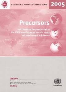 Precursors and Chemicals Frequently Used in the Illicit Manufacture of Narcotic Drugs and Psychotropic Substances 2005