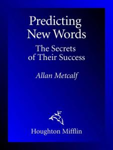 Predicting New Words: The Secrets of Their Success