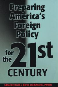 Preparing America's foreign policy for the 21st century