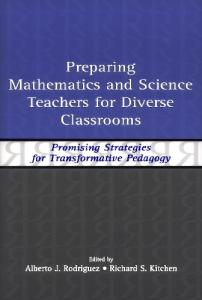 Preparing mathematics and science teachers for diverse classrooms: promising strategies for transformative pedagogy