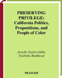 Preserving Privilege: California Politics, Propositions, and People of Color
