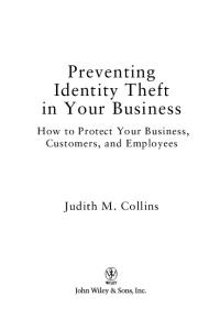 Preventing Identity Theft in Your Business : How to Protect Your Business, Customers, and Employees