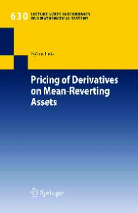 Pricing of Derivatives on Mean-Reverting Assets (Lecture Notes in Economics and Mathematical Systems, 630)