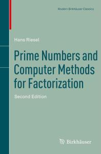 Prime Numbers and Computer Methods for Factorization (Modern Birkhäuser Classics)