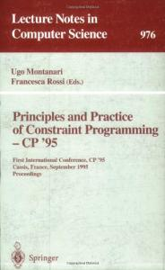 Principles and Practice of Constraint Programming, CP'95 1 conf., CP'95