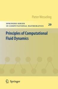 Principles of Computational Fluid Dynamics (Springer Series in Computational Mathematics)