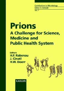 Prions: A Challenge for Science, Medicine and Public Health System