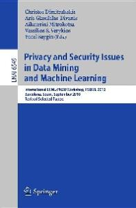 Privacy and Security Issues in Data Mining and Machine Learning - PSDML 2010