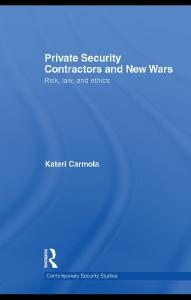 Private security contractors and new wars: risk, law, and ethics