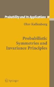 Probabilistic Symmetries and Invariance Properties