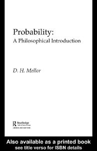Probability: a philosophical introduction