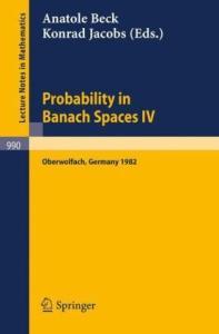 Probability in Banach Spaces IV