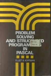 Problem Solving and Structured Programming in PASCAL