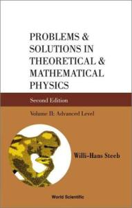 Problems and Solutions in Theoretical and Mathematical Physics. Advanced Level