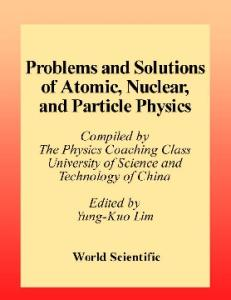 Problems and solutions on atomic, nuclear and particle physics