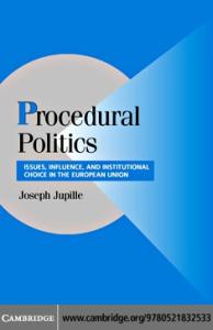 Procedural Politics: Issues, Influence, and Institutional Choice in the European Union (Cambridge Studies in Comparative Politics)