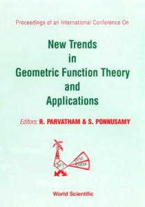 Proceedings of an International Conference on New Trends in Geometric Function Theory and Applications: in honour of Professor K.S. Padmanabhan
