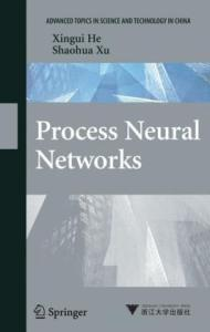 Process Neural Networks: Theory and Applications