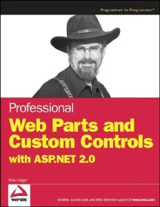 Professional Web Parts and Custom Controls with ASP.NET 2.0 (Wrox Professional Guides)