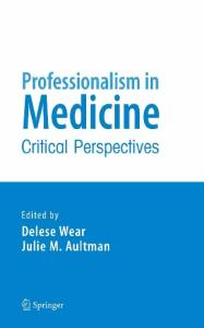 Professionalism in Medicine: Critical Perspectives