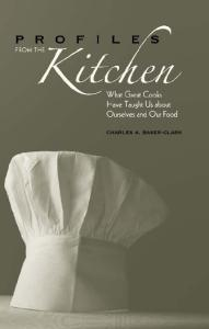 Profiles from the Kitchen: What Great Cooks Have Taught Us about Ourselves and Our Food