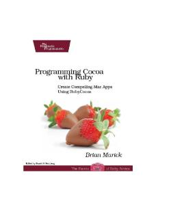 Programming Cocoa with Ruby: Create Compelling Mac Apps Using RubyCocoa (The Facets of Ruby Series)