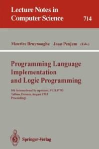 Programming Language Implementation and Logic Programming: 5th International Symposium, PLILP '93, Tallinn, Estonia, August 25-27, 1993. Proceedings