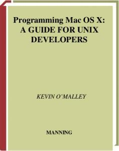 Programming Mac OS X: A Guide for Unix Developers