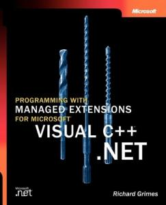Programming with Managed Extensions for Microsoft Visual C++ .NET