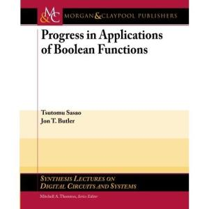 Progress in Applications of Boolean Functions (Synthesis Lectures on Digital Circuits and Systems)